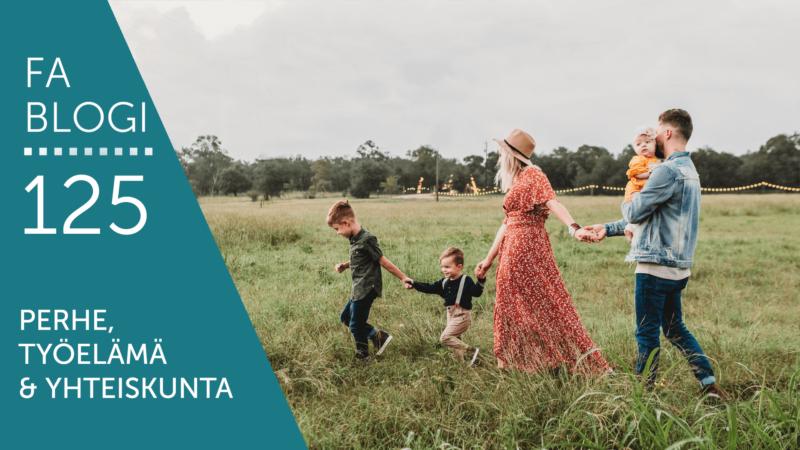 Perhe, työelämä ja yhteiskunta blogi